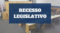 Recesso legislativo terá início no dia 16/12/2018